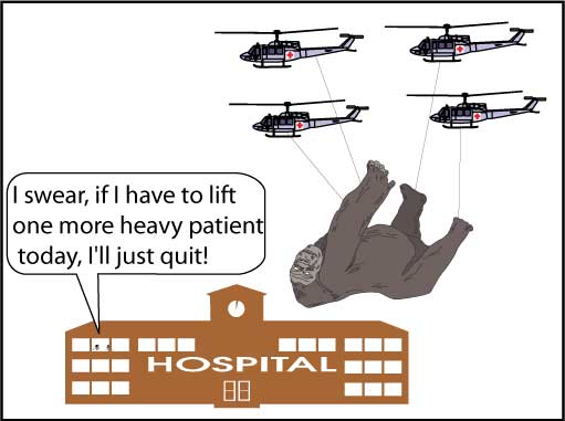 King Kong helicoptered into hospital.  Nurses complaining about heavy patient.